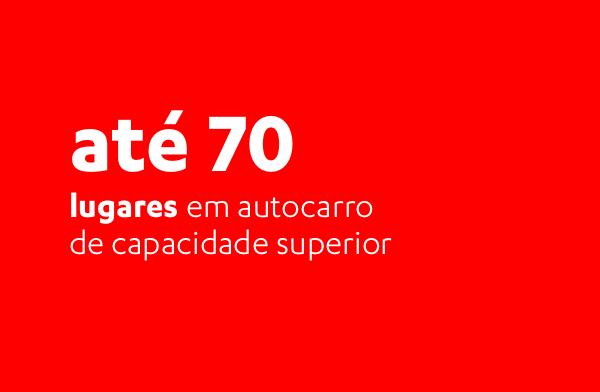 até 70 lugares em autocarro de capacidade superior